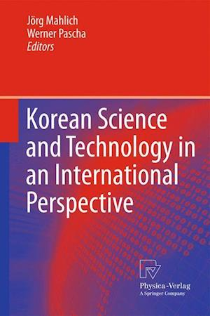 Korean Science and Technology in an International Perspective af Jorg Mahlich, Werner Pascha