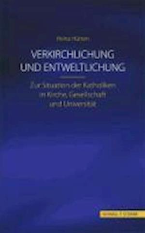 Verkirchlichung Und Entweltlichung af Heinz Heurten, Heinz Hurten