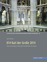 814 Karl Der Grosse 2014 (Schriften Des Archaologischen Museums Frankfurt Am Main, nr. 27)