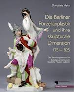 Die Berliner Porzellanplastik Und Ihre Skulpturale Dimension 1751-1825