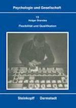 Flexibilitat Und Qualifikation af Holger Brandes, H. Brandes