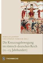 Die Kreuzzugsbewegung Im Romisch-Deutschen Reich (11. - 13. Jahrhundert)