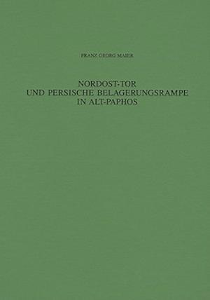 Nordost-Tor Und Persische Belagerungsrampe in Alt-Paphos af Franz Georg Maier