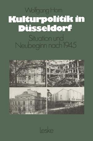 Kulturpolitik in Dusseldorf af Wolfgang Horn