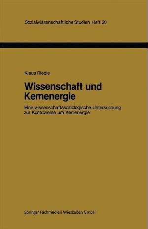 Wissenschaft Und Kernenergie af Klaus Riedle