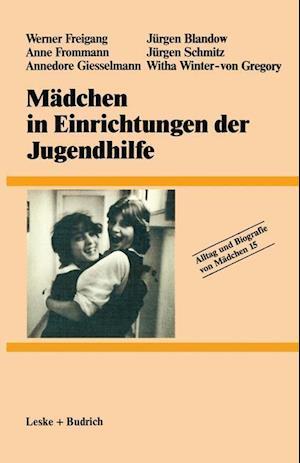Madchen in Einrichtungen Der Jugendhilfe af Anne Frommann, Werner Freigang, Annedore Giesselmann