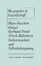 Industriearbeit Und Selbstbehauptung af Gerhard Frank, Hans-Joachim Giegel, Ulrich Billerbeck