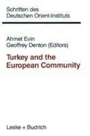 Turkey and the European Community af Ahmet Evin