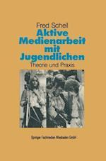 Aktive Medienarbeit Mit Jugendlichen af Fred Schell, Fred Schell