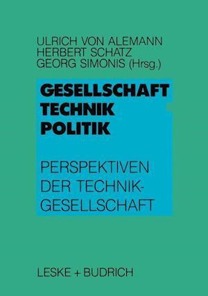 Gesellschaft - Technik - Politik af Herbert Schatz, Georg Simonis, Ulrich von Alemann