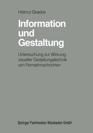 Information Und Gestaltung af Helmut Graebe, H. Graebe