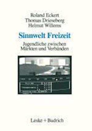 Sinnwelt Freizeit af Roland Eckert, Thomas Drieseberg, Helmut Willems