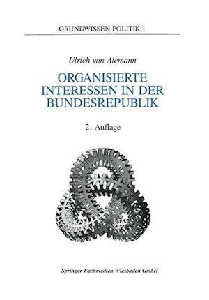 Organisierte Interessen in Der Bundesrepublik Deutschland af Ulrich Alemann, Ulrich von Alemann