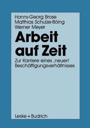 Arbeit Auf Zeit af Matthias Schulze-Boing, Hanns-Georg Brose, Werner Meyer