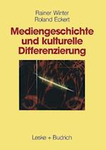 Mediengeschichte Und Kulturelle Differenzierung af Rainer Winter, Roland Eckert