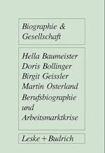 Berufsbiographie Und Arbeitsmarktkrise af Doris Bollinger, Birgit Geissler, Hella Baumeister