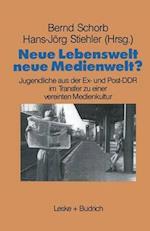 Neue Lebenswelt - Neue Medienwelt? af Bernd Schorb, Bernd Schorb, Hans-Jorg Stiehler