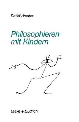 Philosophieren Mit Kindern af Detlef Horster