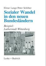 Sozialer Wandel in Den Neuen Bundeslandern af Peter Schober, Elmar Lange