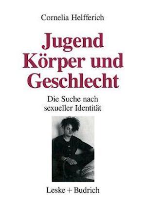 Jugend, Korper Und Geschlecht af Cornelia Helfferich
