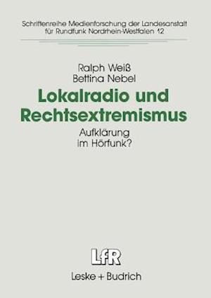 Lokalradio Und Rechtsextremismus af Bettina Nebel, Ralph Weiss
