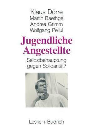 Jugendliche Angestellte af Klaus Dorre, Martin Baethge, Andrea Grimm