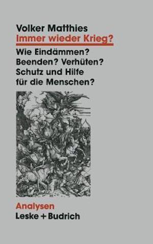 Immer Wieder Krieg? af Volker Matthies