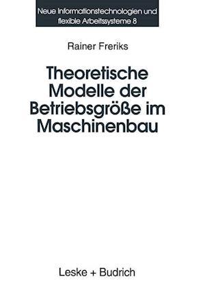 Theoretische Modelle Der Betriebsgrosse Im Maschinenbau af Rainer Freriks