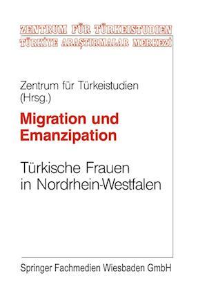 Migration Und Emanzipation af Zentrums Fur Turkeistudien, Zentrums Fur Turkeistudien