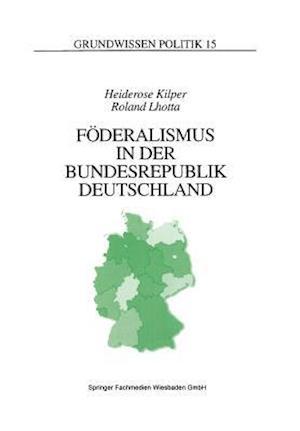 Foderalismus in Der Bundesrepublik Deutschland af Roland Lhotta, Heiderose Kilper