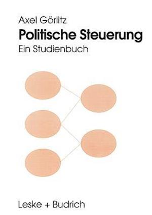 Politische Steuerung af Axel Gorlitz