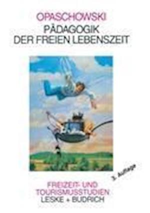 Padagogik der Freien Lebenszeit af Horst W. Opaschowski