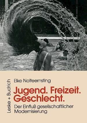 Jugend, Freizeit, Geschlecht af Elke Nolteernsting