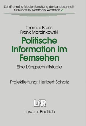Politische Information Im Fernsehen af Frank Marcinkowski, Thomas Bruns