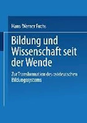 Bildung Und Wissenschaft Seit Der Wende af Hans-Werner Fuchs, Hans-Werner Fuchs