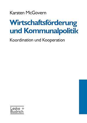 Wirtschaftsforderung Und Kommunalpolitik af Karsten McGovern