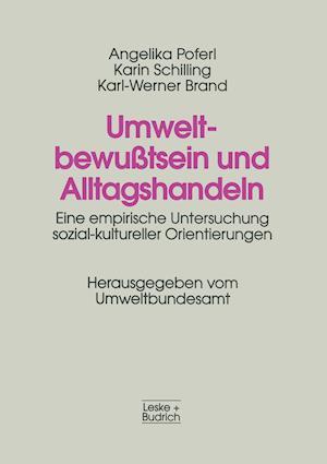 Umweltbewusstsein Und Alltagshandeln af Karin Schilling, Angelika Poferl, Karl-Werner Brand