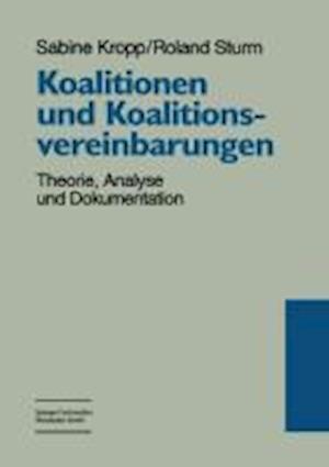 Koalitionen Und Koalitionsvereinbarungen af Marianne Kosmann, Sabine Kropp, Roland Sturm