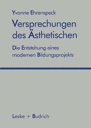 Versprechungen Des Asthetischen af Yvonne Ehrenspeck, Yvonne Ehrenglishspeck, Gert Hullen