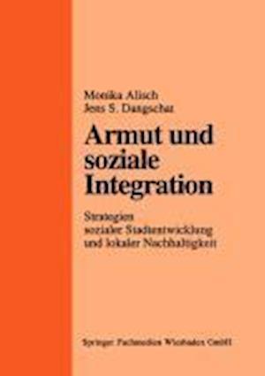 Armut Und Soziale Integration af M. Alisch, Jens S. Dangschat, Monika Alisch