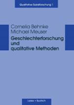 Geschlechterforschung Und Qualitative Methoden af Michael Meuser, Cornelia Behnke
