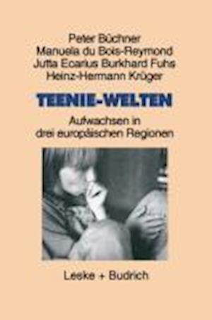 Teenie-Welten af Jutta Ecarius, Manuela Du Bois-Reymond, Peter Buchner