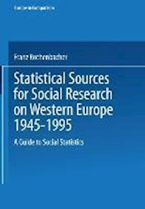 Statistical Sources for Social Research on Western Europe 1945-1995 af Franz Rothenbacher