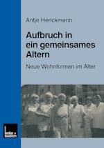 Aufbruch in Ein Gemeinsames Altern af Antje Henckmann