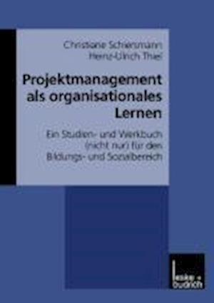 Projektmanagement ALS Organisationales Lernen af Heinz-Ulrich Thiel, Christiane Schiersmann