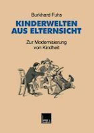 Kinderweltenglish Aus Elternsicht af Burkhard Fuhs