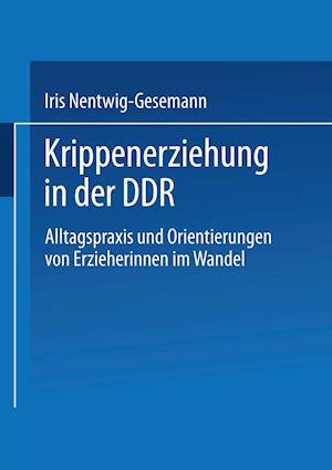 Krippenerziehung in Der Ddr af Iris Nentwig-Gesemann