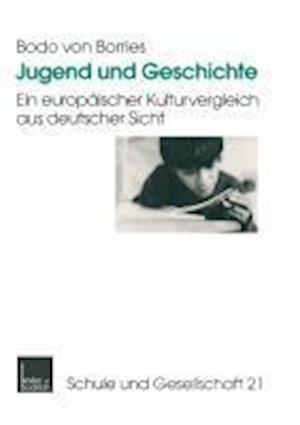 Jugend Und Geschichte af Bodo Von Borries, Bodo Borries