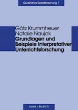 Grundlagen Und Beispiele Interpretativer Unterrichtsforschung af Natalie Naujok, Gotz Krummheuer