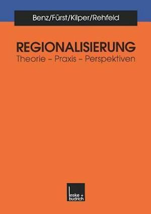 Regionalisierung af Heiderose Kilper, Arthur Benz, Dietrich Furst